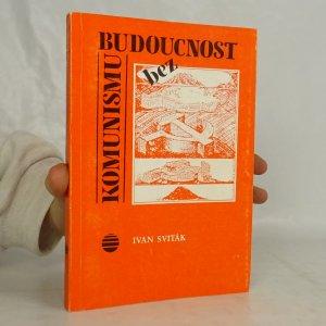 náhled knihy - Budoucnost bez komunismu
