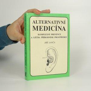 náhled knihy - Alternativní medicína. Komplexní prevence a léčba přírodními prostředky