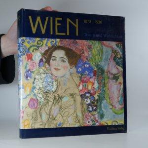 náhled knihy - Wien 1870-1930. Traum und Wirklichkeit