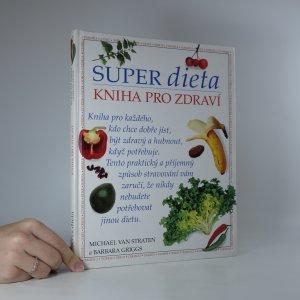 náhled knihy - Super dieta. Kniha pro zdraví.