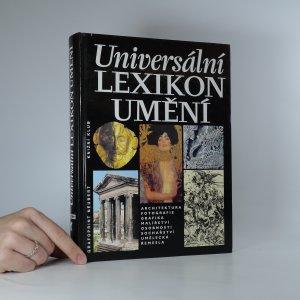 náhled knihy - Universální lexikon umění. Architektura, fotografie, grafika, malířství, osobnosti, sochařství, umělecká řemesla.