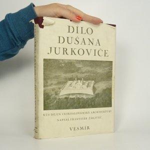 náhled knihy - Dílo Dušana Jurkoviče. Kus dějin československé architektury