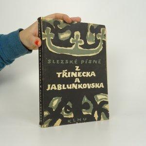 náhled knihy - Slezské písně z Třinecka a Jablunkovska