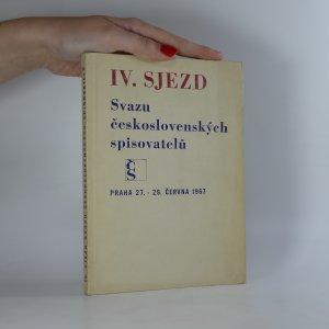 náhled knihy - IV. sjezd Svazu československých spisovatelů. Praha 27. - 29. června 1967