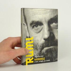 náhled knihy - Jana Klusáková a Jan Ruml rozmlouvají nadoraz o tom, co bylo, je a bude