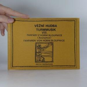 náhled knihy - Věžní hudba. Turmmusik VIII. Fanfáry z Horní Sloupnice. Fanfaren von Horní Sloupnice.