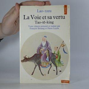 náhled knihy - La Voie et sa vertu. Tao-tê-king.
