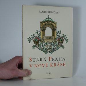 náhled knihy - Stará Praha v nové kráse