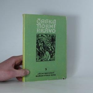 náhled knihy - České horní právo: Jáchymovský královský báňský řád z roku 1548