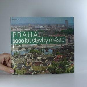 náhled knihy - Praha. 1000 let stavby města.