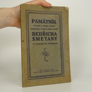 náhled knihy - Památník vydaný k stému výročí narozenin tvůrce české hudby Bedřicha Smetany s 5 obrazovými přílohami