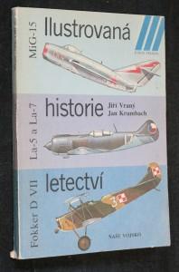 náhled knihy - Ilustrovaná historie letectví : Mikojan-Gurjevič MiG-15, Lavočkin La-5 a La-7, Fokker D VII