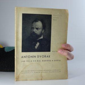 náhled knihy - Antonín Dvořák, jak žil a co dal národu a světu