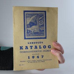 náhled knihy - Lehovcův katalog československých známek na rok 1947