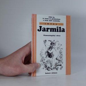 náhled knihy - Jaká je, k čemu je předurčena a kam míří nositelka jména Jarmila