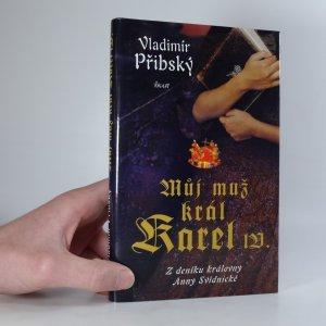 náhled knihy - Můj muž král Karel IV.