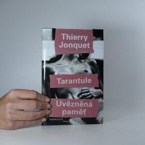 náhled knihy - Tarantule; Uvězněná paměť