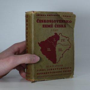 náhled knihy - Průvodce po Československé republice. I. část, Země Česká. III. svazek, Jižní a jihovýchodní Čechy
