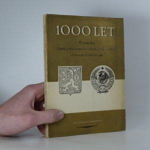 náhled knihy - 1000 let: Kronika československo-ruských styků slovem i obrazem