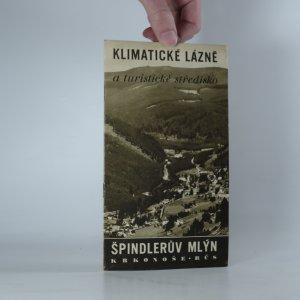 náhled knihy - Klimatické lázně a turistické středisko Špindlerův Mlýn