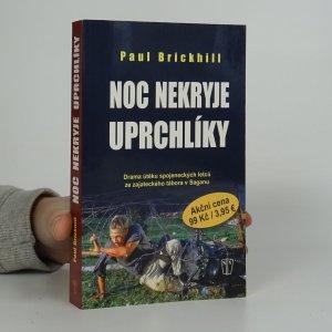 náhled knihy - Noc nekryje uprchlíky. Drama útěku spojeneckých letců ze zajateckého tábora v Saganu.