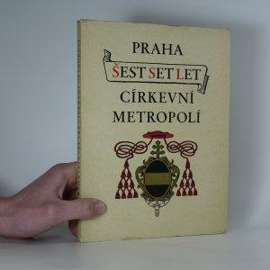 náhled knihy - Praha šest set let církevní metropolí