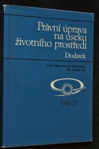 náhled knihy - Právní úprava na úseku životního prostředí: Dodatek, roč. 18, rok 1988, svazek D