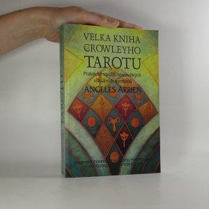 náhled knihy - Velká kniha Crowleyho tarotu. Praktické využití starověkých vizuálních symbolů