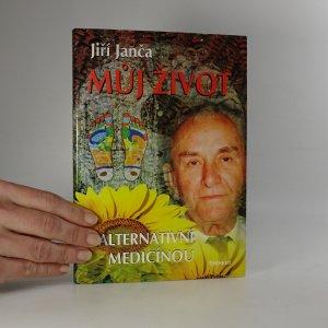 náhled knihy - Můj život s alternativní medicínou