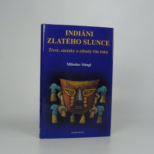 náhled knihy - Indiáni zlatého Slunce. Život, zázraky a záhady říše Inků