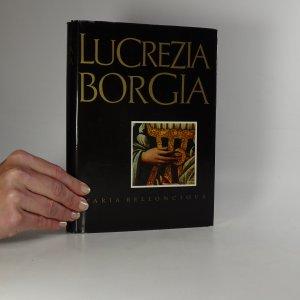 náhled knihy - Lucrezia Borgia. Její život a její doba.