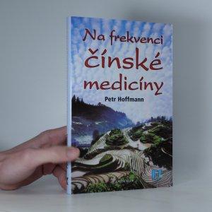 náhled knihy - Na frekvenci čínské medicíny