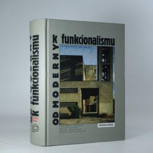 náhled knihy - Od moderny k funkcionalismu. Proměny pražské architektury první poloviny dvacátého století.