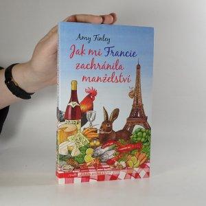 náhled knihy - Jak mi Francie zachránila manželství. Putování jedné rodiny za opravdovým jídlem a ztraceným štěstím
