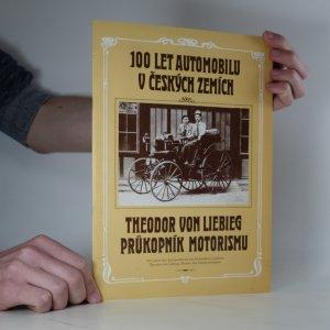 náhled knihy - 100 let automobilu v českých zemích. Theodor von Liebieg, průkopník motorismu.