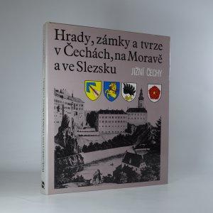 náhled knihy - Hrady, zámky a tvrze v Čechách, na Moravě a ve Slezsku. Svazek V. - Jižní Čechy
