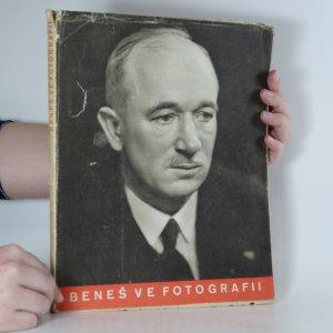 náhled knihy - Dr. Edvard Beneš ve fotografii. historie velkého života