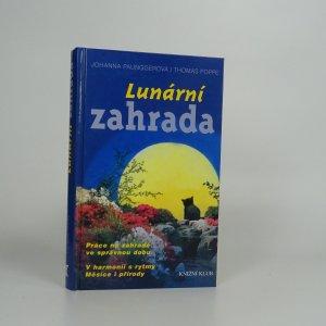 náhled knihy - Lunární zahrada : práce na zahradě ve správnou dobu : v harmonii s rytmy Měsíce i přírody