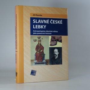 náhled knihy - Slavné české lebky . Antropologicko-lékařské nálezy jako pomocníci historie