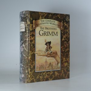 náhled knihy - The Complete Illustrated Works of the Brothers Grimm