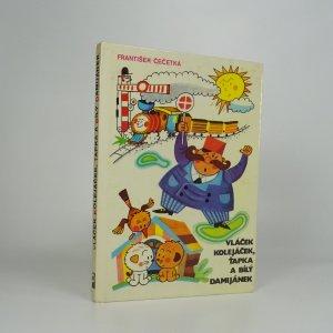 náhled knihy - Vláček Kolejáček, Ťapka a bílý Damijánek