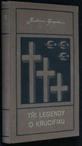 náhled knihy - Tři legendy o krucifixu ; Dům u tonoucí hvězdy ; Z pamětí neznámého