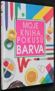 náhled knihy - Moja kniha pokusú: Barva