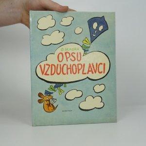 náhled knihy - O psu vzduchoplavci : A obrázky pro ty, kteří ještě neumějí číst : Pro předškolní věk