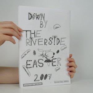 antikvární kniha Down by the riverside. Easter 2007., 2007