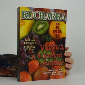 náhled knihy - Kuchařka. Výživa a 4 krevní skupiny.