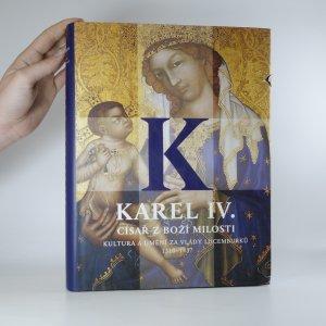 náhled knihy - Karel IV. Císař z Boží milosti - kultura a umění za vlády Lucemburků 1310-1437