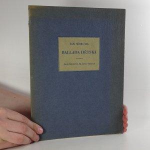 náhled knihy - Ballada dětská (očíslovaný výtisk - č. 1473)