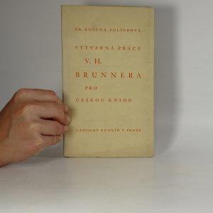 náhled knihy - Výtvarná práce V. H. Brunnera pro českou knihu (očíslovaný výtisk - č. 453)