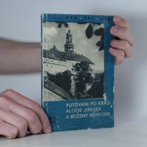 náhled knihy - Putování po kraji Aloise Jiráska a Boženy Němcové